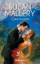 Cara a cara ebook by Susan Mallery