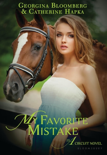 My Favorite Mistake - An A Circuit Novel ebook by Georgina Bloomberg,Catherine Hapka