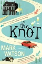 The Knot ebook by Mark Watson