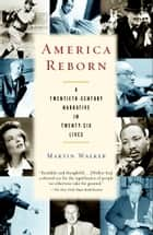 America Reborn ebook by Martin Walker