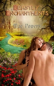 Beastly Enchantments ebook by Mae Powers