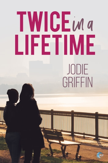 Twice in a Lifetime ebook by Jodie Griffin