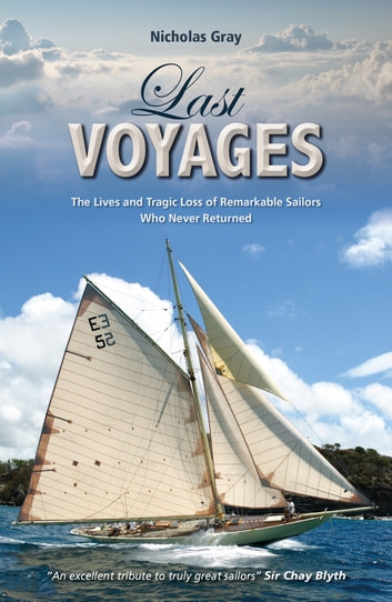 Last Voyages - The Lives and Tragic Loss of Remarkable Sailors Who Never Returned ebook by Nicholas Gray