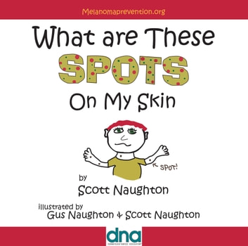 What are These Spots on My Skin ebook by Scott Naughton
