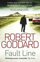 Fault Line ebook by Robert Goddard