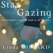 Star Gazing - An epic, uplifting love story unlike any you've read before audiobook by Linda Gillard