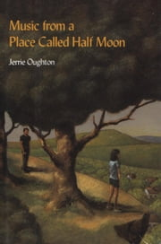 Music from a Place Called Half Moon ebook by Jerrie Oughton