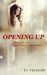 Opening Up (Book 3 in the Letting Go series) ebook by Scott Prussing