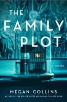 The Family Plot - A Novel ebook by Megan Collins