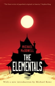 The Elementals (Valancourt 20th-Century Classics) ebook by Michael McDowell