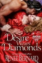 Desire Wears Diamonds ebook by Renee Bernard