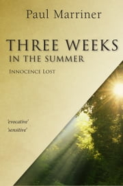 Three Weeks In The Summer ebook by Paul Marriner
