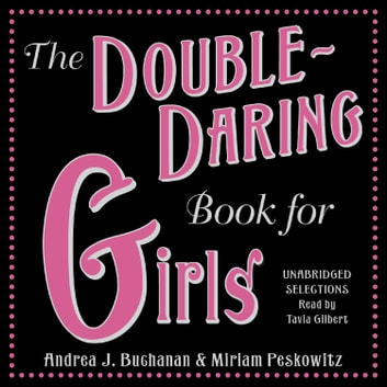 The Double-Daring Book for Girls audiobook by Andrea J. Buchanan,Miriam Peskowitz