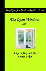 The Open Window - Simplified for Modern Readers ebook by Saki,H. H. Munro,George Lakon