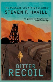 Bitter Recoil - A Posadas County Mystery ebook by Steven F Havill