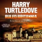 Ruled Britannia audiobook by Harry Turtledove