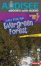 Let's Visit the Evergreen Forest ebook by Buffy Silverman, Intuitive