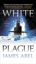 White Plague ebook by James Abel