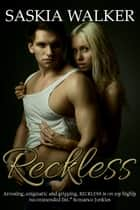 Reckless ebook by Saskia Walker
