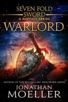 Sevenfold Sword: Warlord ebook by