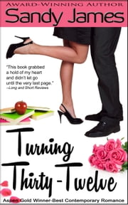 Turning Thirty-Twelve ebook by Sandy James
