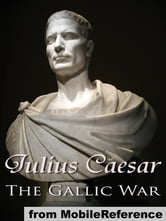 The Gallic War (Mobi Classics) ebook by Julius Caesar,W. A. McDevitte (Translator),W. S Bohn (Translator)
