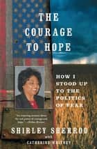 The Courage to Hope ebook by Shirley Sherrod,Catherine Whitney