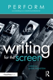 Writing for the Screen ebook by Anna Weinstein