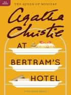 At Bertram's Hotel - A Miss Marple Mystery ebook by Agatha Christie