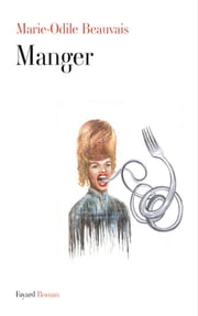 Manger ebook by Marie-Odile Beauvais