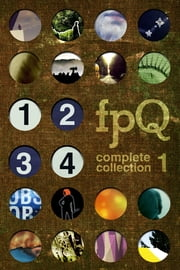 FPQ Complete Collection 1 ebook by Found Press,Caroline Adderson, Meghan Rose Allen, Jack Bootle, Julie Dupuis, Cynthia Flood, Andrew Forbes, Danny Goodman, Pauline Holdstock, Lee Kvern, Kirsty Logan, Dave Margoshes, Don McLellan, Maria Meindl, Grace OConnell, Richard Rosenbaum, Lana Storey