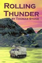 Rolling Thunder ebook by Thomas Stone