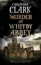 Murder at Whitby Abbey ebook by Cassandra Clark