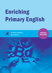 Enriching Primary English ebook by Jonathan Glazzard,Jean Palmer