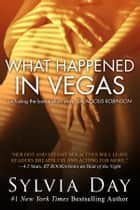 What Happened in Vegas - Including the bonus short story, Salacious Robinson ebook by Sylvia Day