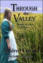 Through the Valley 電子書 by Mildred Colvin