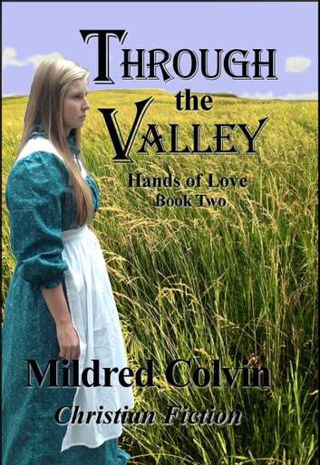 Through the Valley ebook by Mildred Colvin