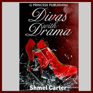 Divas with Drama ebook by shmel carter