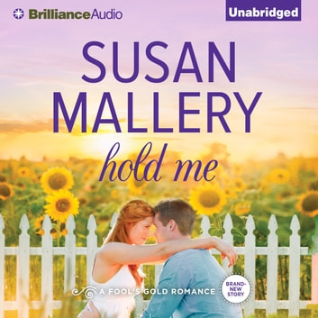 Hold Me audiobook by Susan Mallery