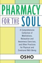 Pharmacy For the Soul ebook by Osho