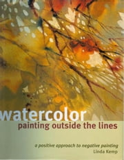 Watercolor Painting Outside the Lines ebook by Linda Kemp