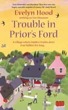 Trouble In Prior's Ford - Number 3 in series ebook by Eve Houston