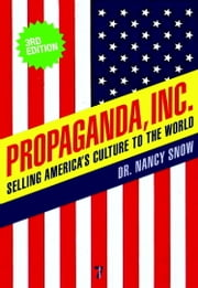 Propaganda, Inc. - Selling America's Culture to the World ebook by Nancy Snow, Herbert I. Schiller, Michael Parenti