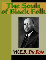 The Souls of Black Folk ebook by Du Bois, W.