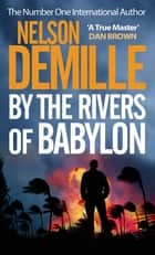 By The Rivers Of Babylon ebook by Nelson DeMille