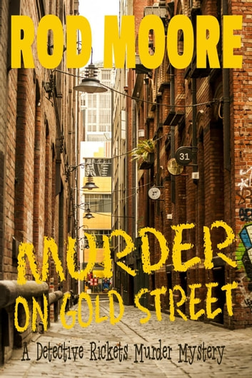 Murder on Gold Street - Detective Steve Rickets Murder Mystery Short Stories, #1 ebook by Rod Moore