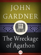The Wreckage of Agathon ebook by John Gardner