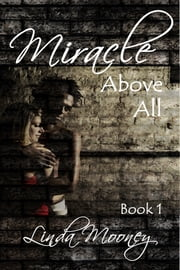 Miracle Above All ebook by Linda Mooney