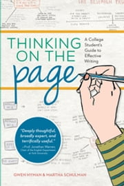 Thinking on the Page - A College Student's Guide to Effective Writing ebook by Martha Schulman,Gwen Hyman