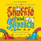 Shuffle and Squelch audiobook by Julia Donaldson